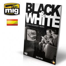 BLACK & WHITE. TÉCNICA DE BLANCO Y NEGRO (Castellano)