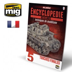 ENCYCLOPEDIA OF ARMOUR MODELLING TECHNIQUES VOL. 5 -  TOUCHES FINALES (Francaise)