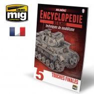 ENCYCLOPEDIA OF ARMOUR MODELLING TECHNIQUES VOL. 5 -  TOUCHES FINALES (Francaise)