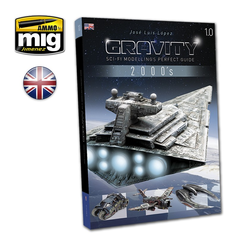 GRAVITY 1 0 - SCI FI MODELLING PERFECT GUIDE - AMMO by Mig