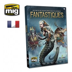 SECRETS DE PEINTURES DES FIGURINES FANTASTIQUES (Français)