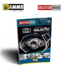 SOLUTION BOOK. HOW TO PAINT IMPERIAL GALACTIC FIGHTERS (Multilingual)